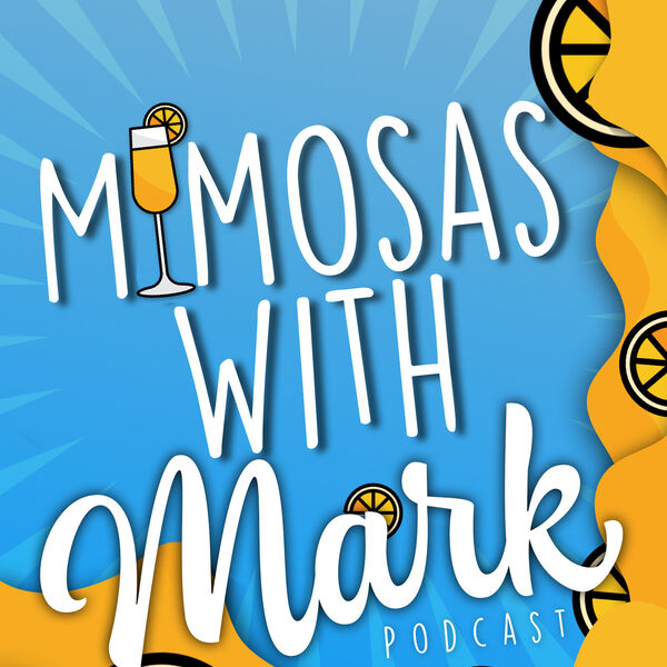 Mimosas With Mark Podcast Artwork Image