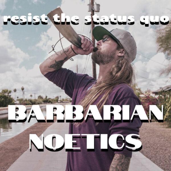 Barbarian Noetics Podcast  Podcast Artwork Image