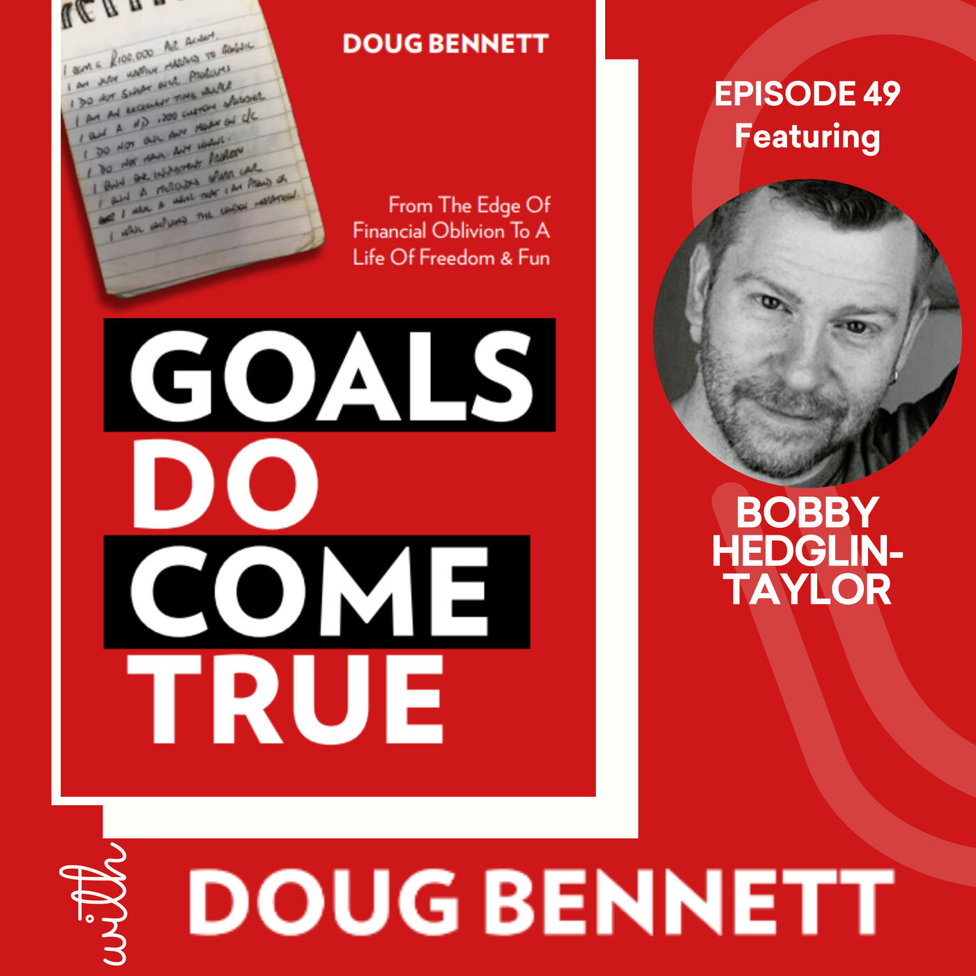 EP 49: How Visualisation Exercises Can Help You To Remove Finite Labels From Your Dreams with Bobby Hedglin-Taylor