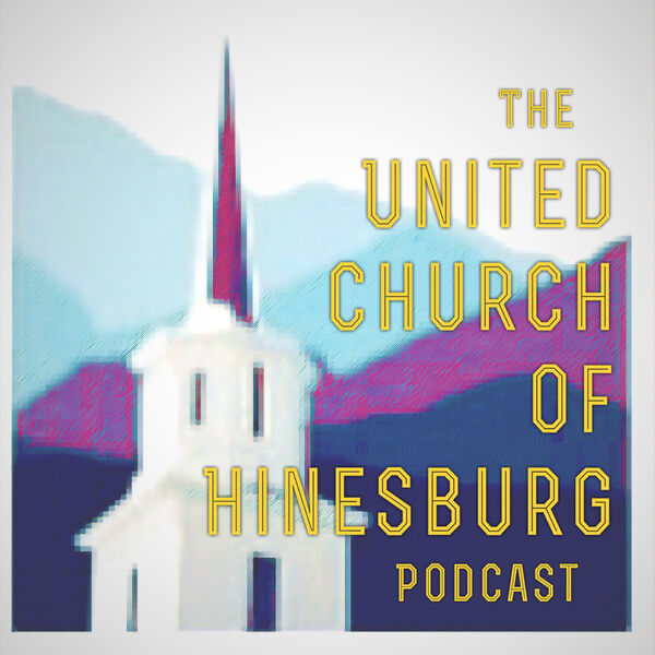 The United Church of Hinesburg Podcast Podcast Artwork Image