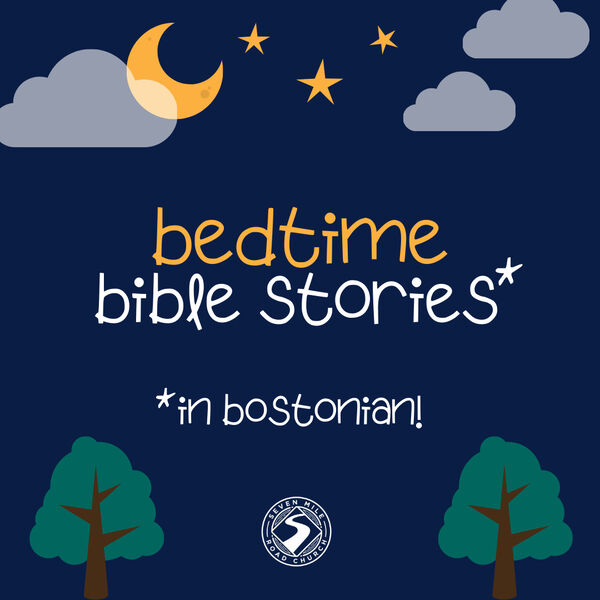 Bedtime Bible Stories in Bostonian! Podcast Artwork Image