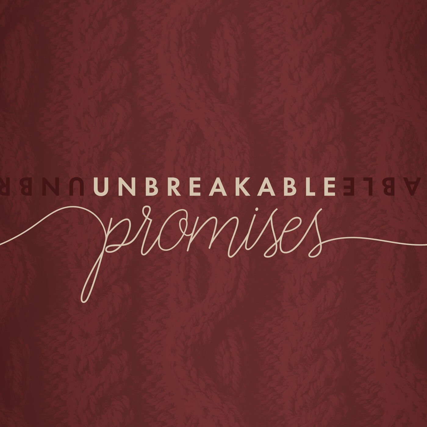 Unbreakable Promises - To Dwell with Us (Week 5)