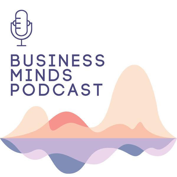 Business Minds Podcast Podcast Artwork Image