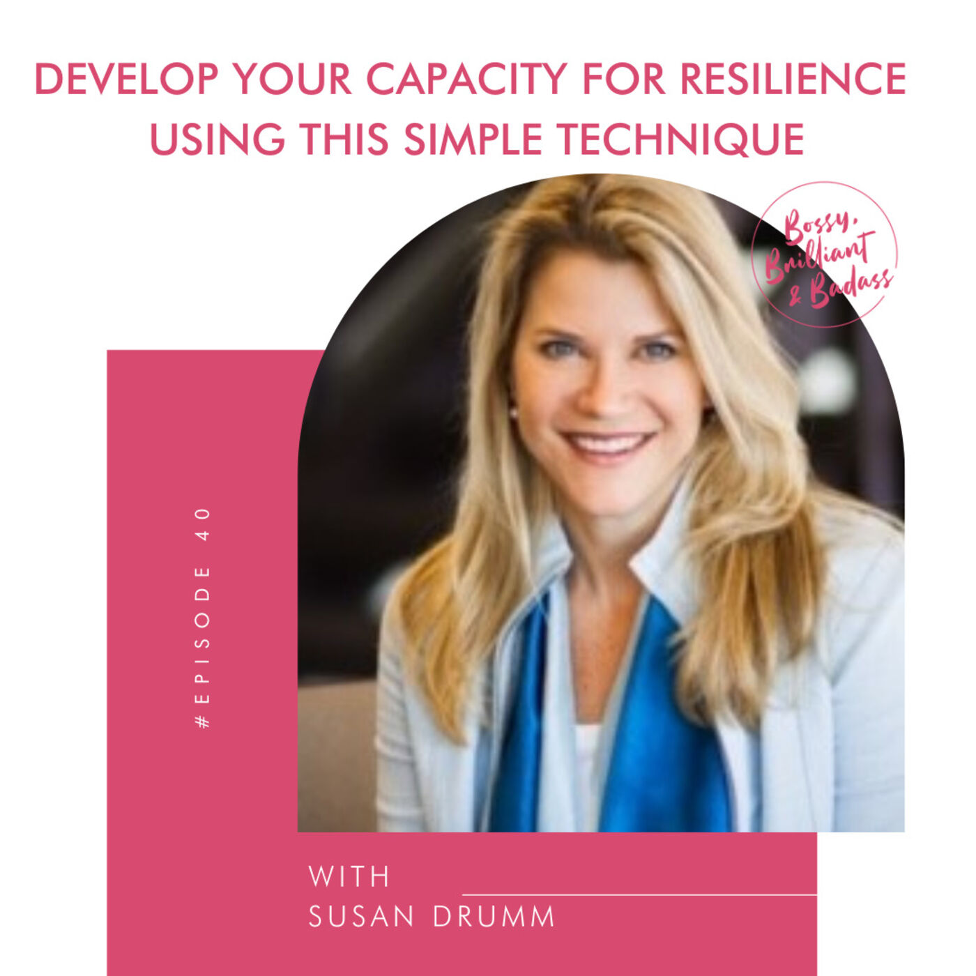How to Build Your Capacity for Resilience Using this Simple Breathing Technique (with Susan Drumm)