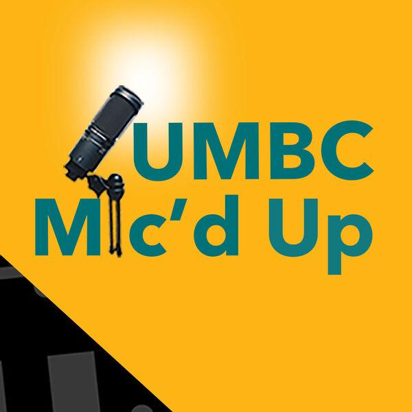 UMBC Mic'd Up Podcast Artwork Image
