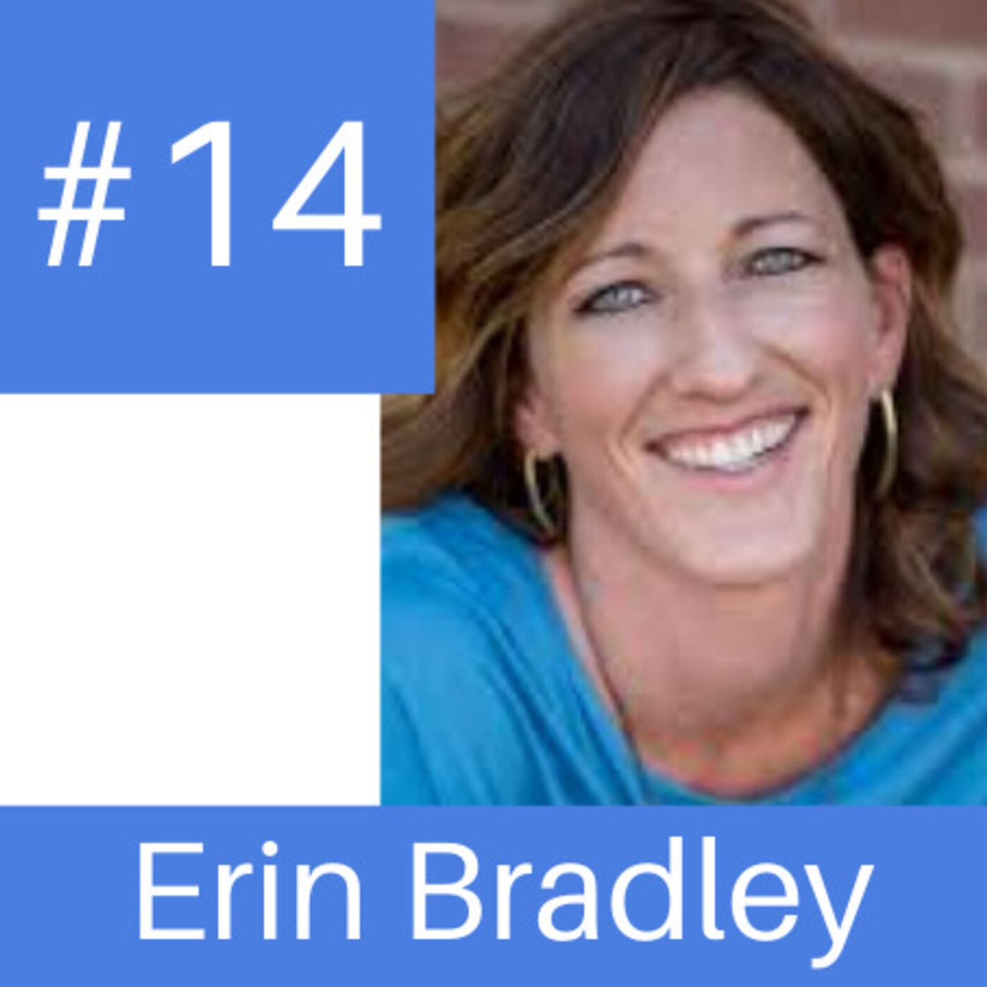 Episode # 14 - Pursuing Freedom in Business and Life with Erin Bradley