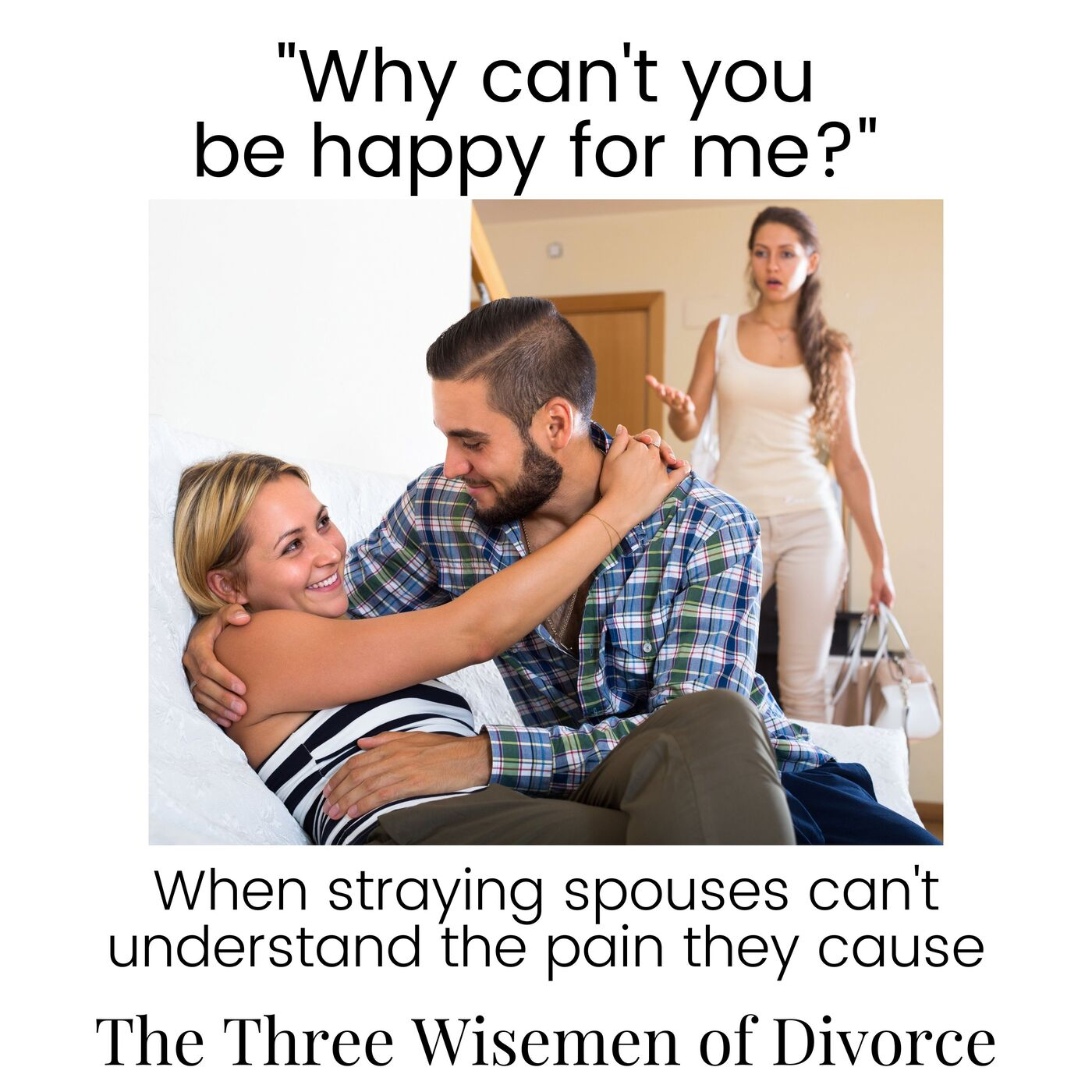 """""""Why can't you be happy for me?"""": When straying spouses can't understand the pain they cause"""