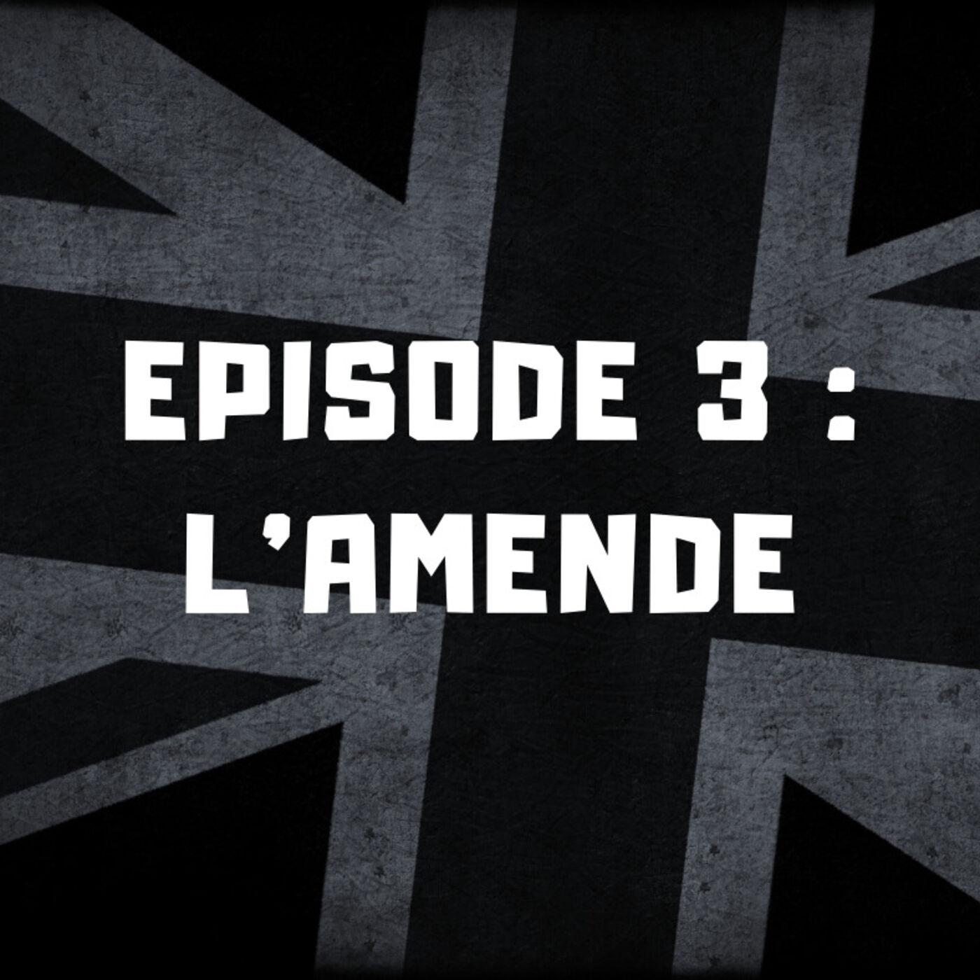 Episode 3 - L' amende