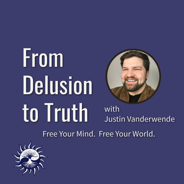 From Delusion to Truth Podcast Artwork Image