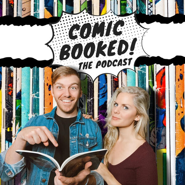 Comic Booked! The Podcast Podcast Artwork Image