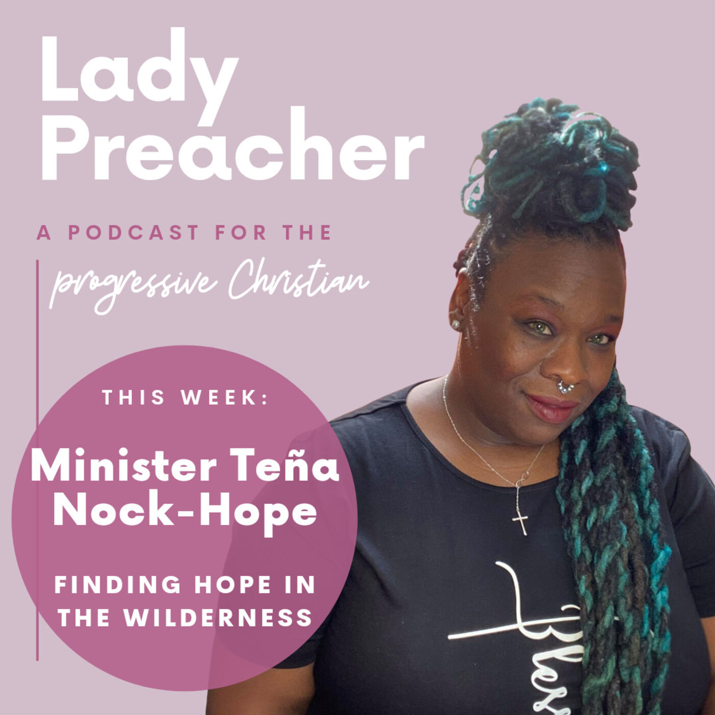 Minister Teña Nock-Hope: Finding Hope in the Wilderness