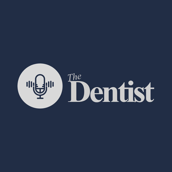 The Dentist Podcast Artwork Image