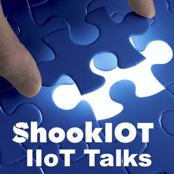 ShookIOT IIoT Talks Podcast Artwork Image