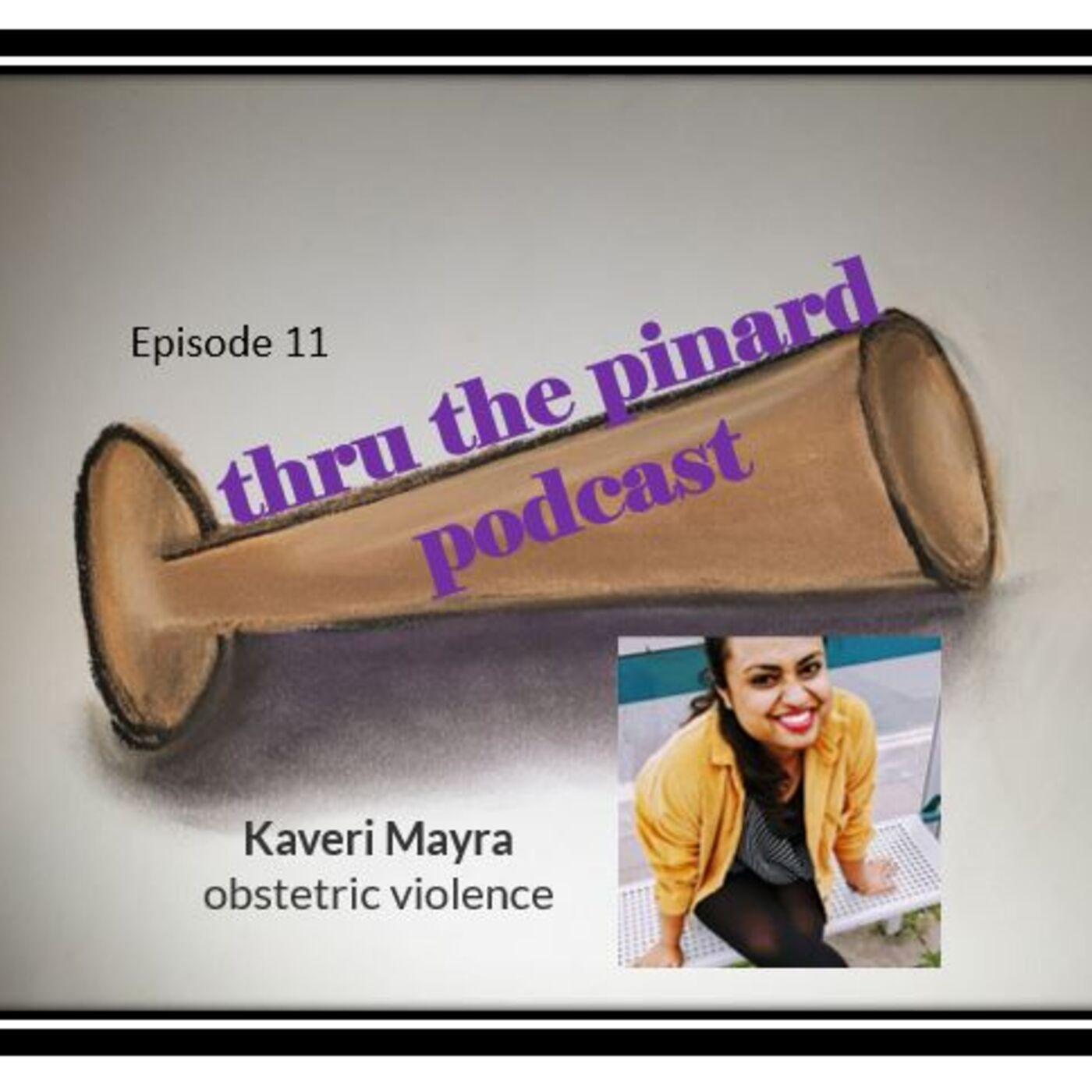 Episode 11 - Kaveri Mayra & PhD on obstetric violence