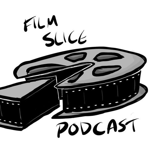 Film Slice Podcast Podcast Artwork Image