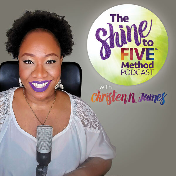 The Shine to FIVE Method with CJ Podcast Artwork Image