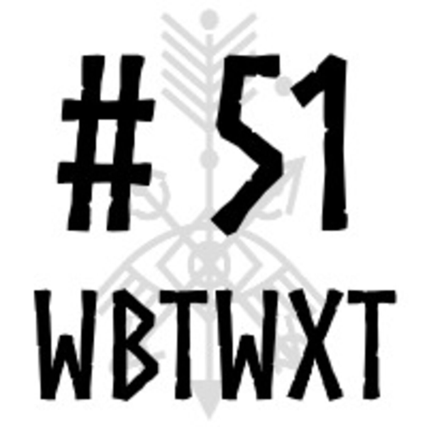 WBTWXT EP #51 - The many faces of death