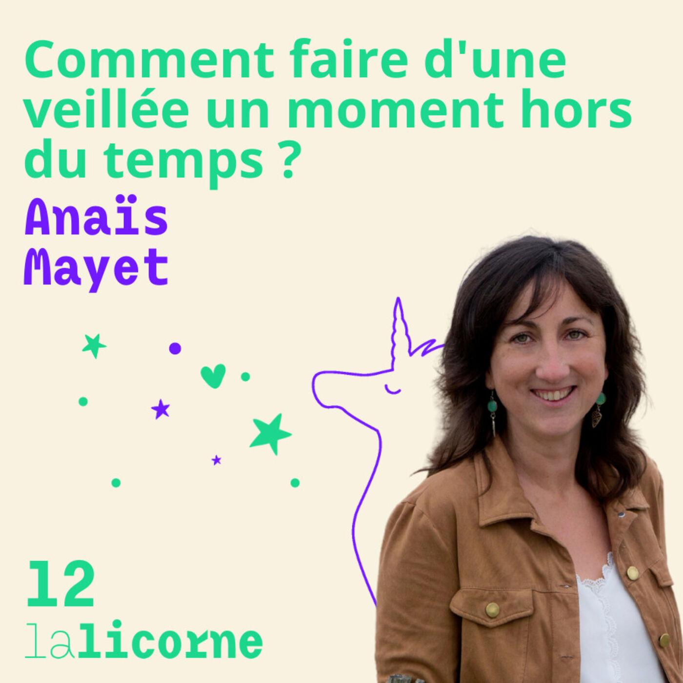 Episode 12 - Anaïs Mayet 🏕 Comment faire d'une veillée un moment hors du temps ?