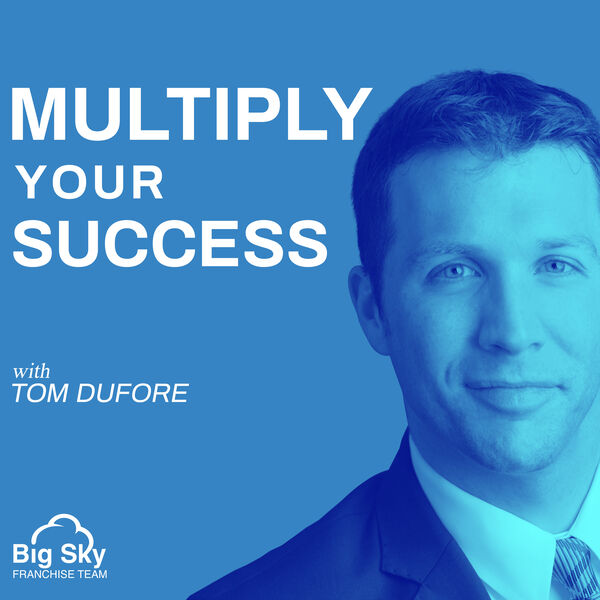 Multiply Your Success with Tom DuFore Podcast Artwork Image