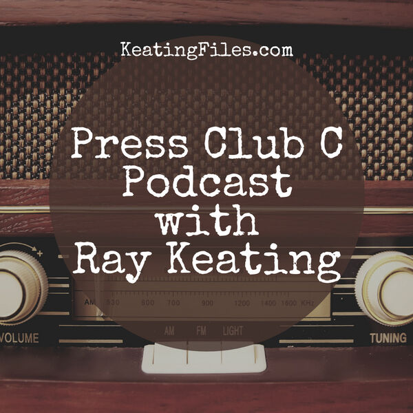 PRESS CLUB C Podcast with Ray Keating Podcast Artwork Image