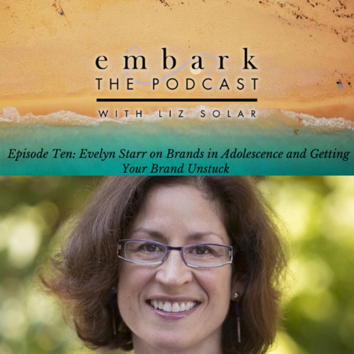 Evelyn Starr on Brands in Adolescence and Getting Your Brand Unstuck