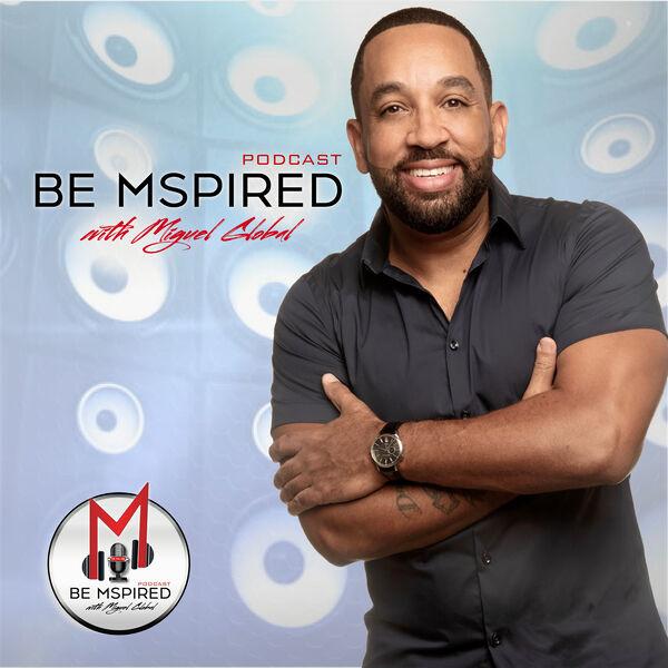 Be Mspired Podcast Podcast Artwork Image
