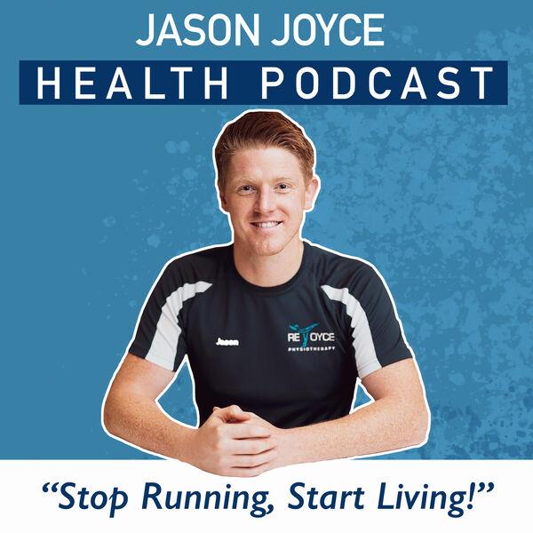 JASON JOYCE HEALTH PODCAST Podcast Artwork Image