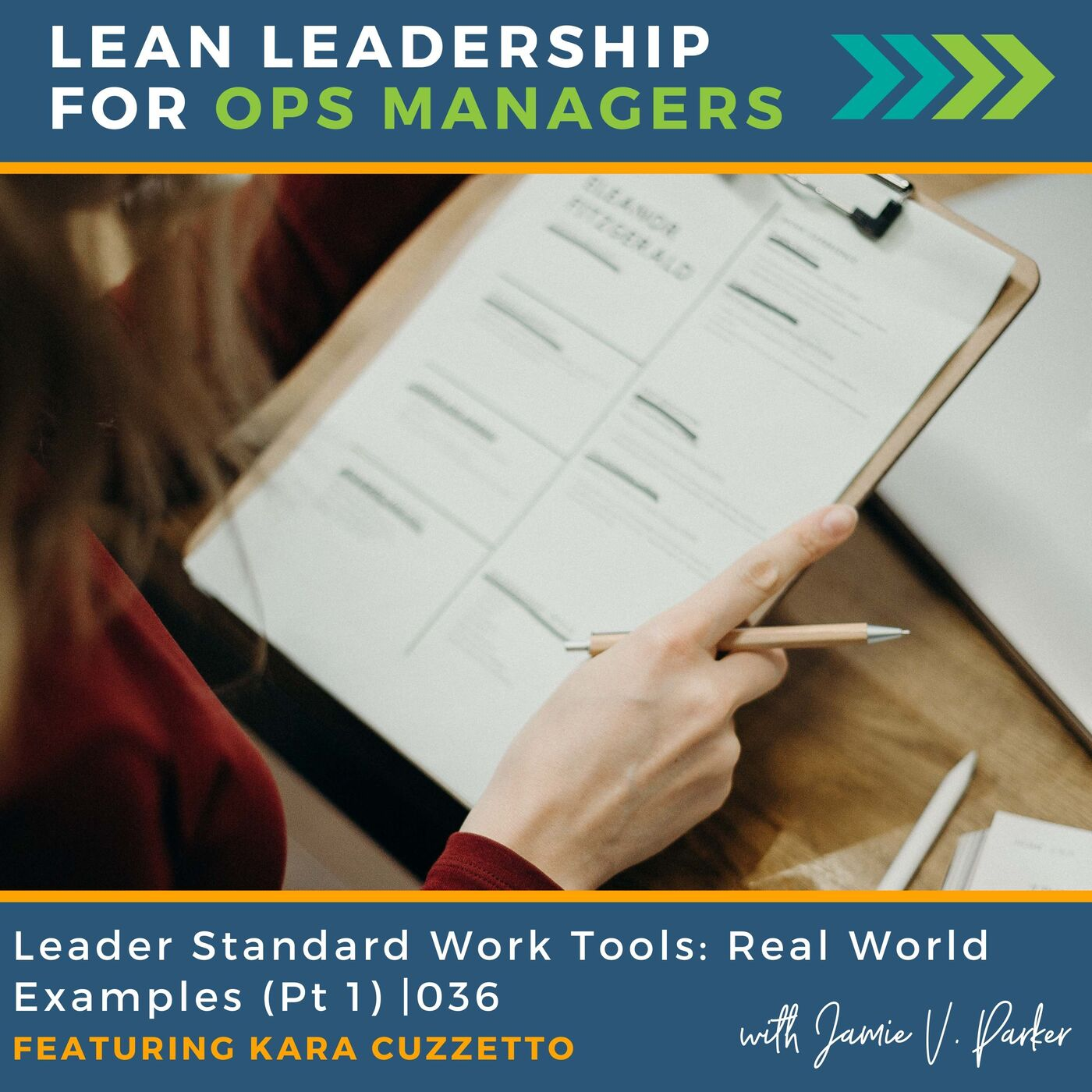 Leader Standard Work Tools: Real World Examples (Part 1) - Featuring Kara Cuzzetto   036