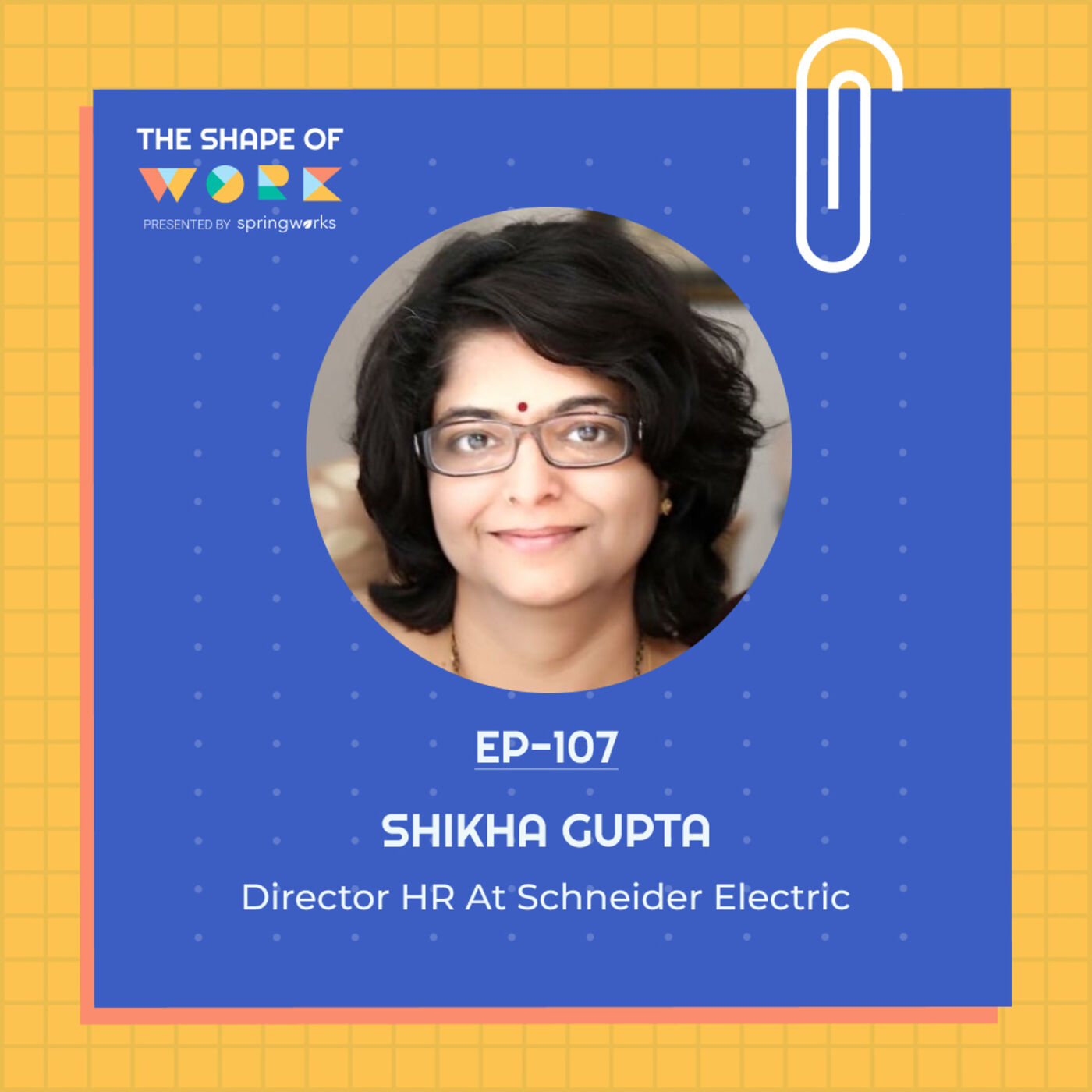 #107: Shikha Gupta on the art of leadership, impediments to inclusion, and changing the dated perception of HR
