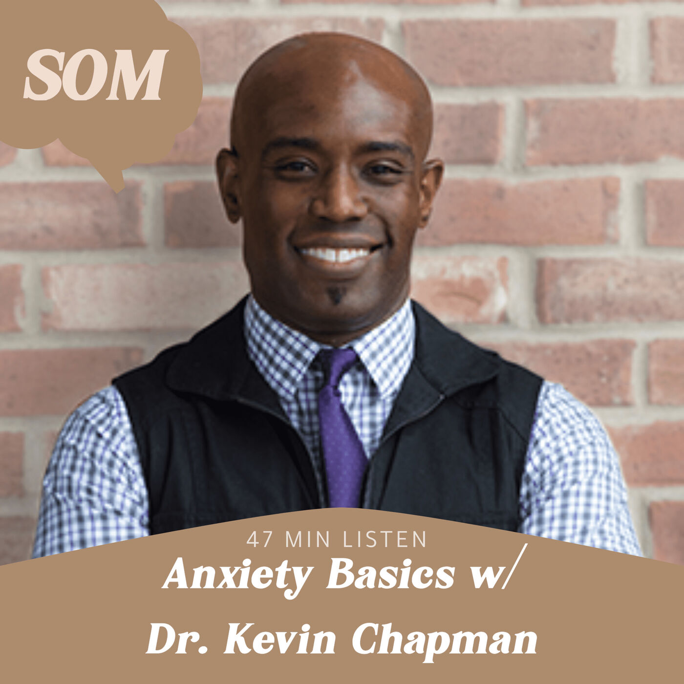 Anxiety Basics w/ Dr. Kevin Chapman