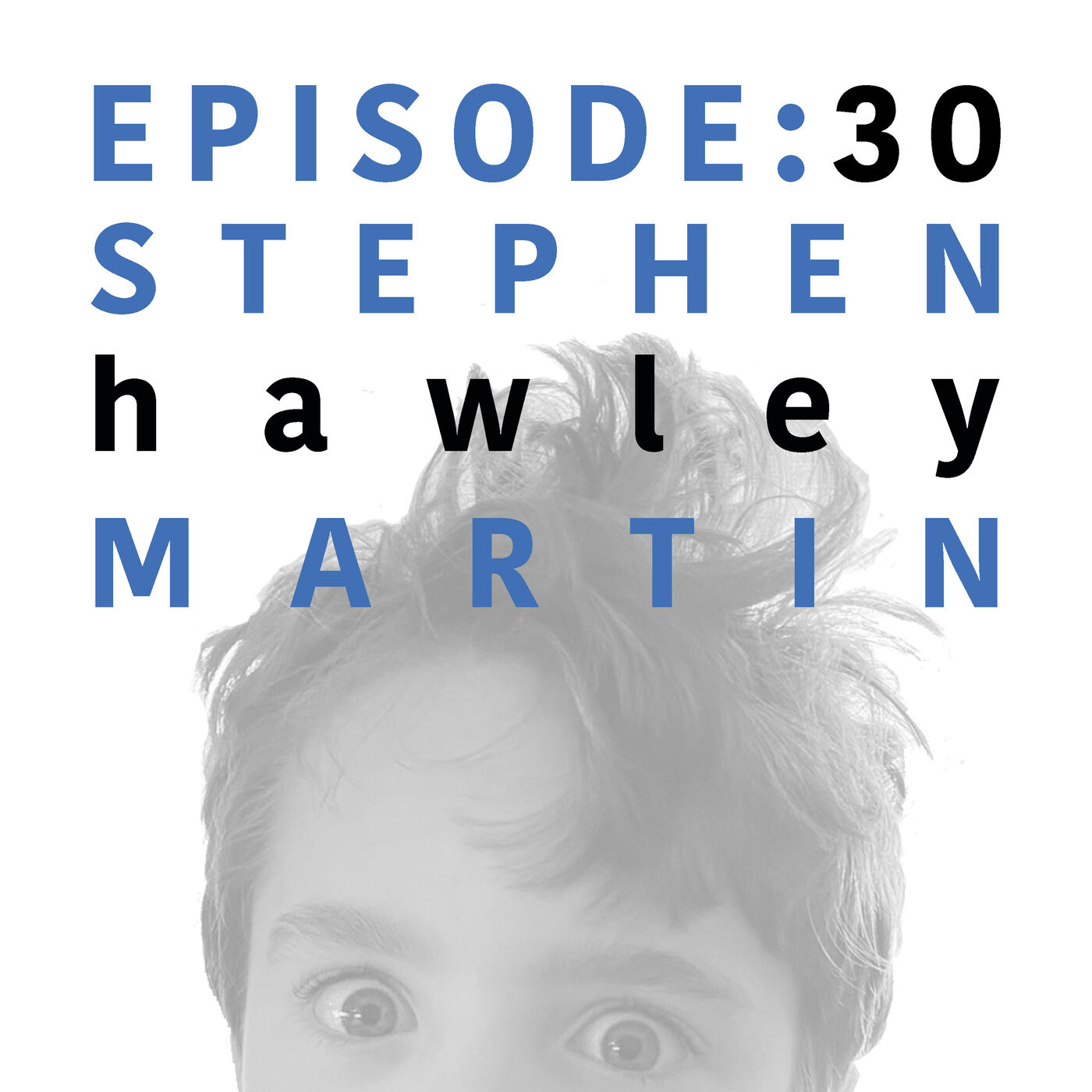 EP 30   Stephen Hawley Martin