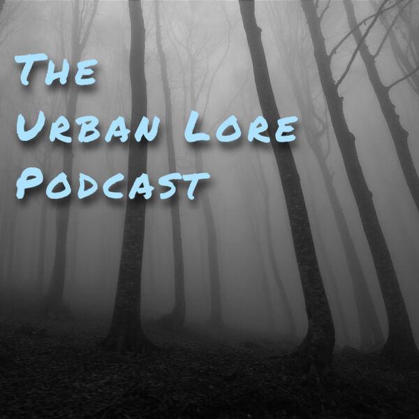 The Urban Lore Podcast Podcast Artwork Image