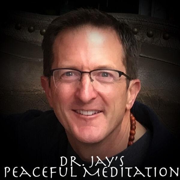 Dr. Jay's Peaceful Meditation Podcast Artwork Image