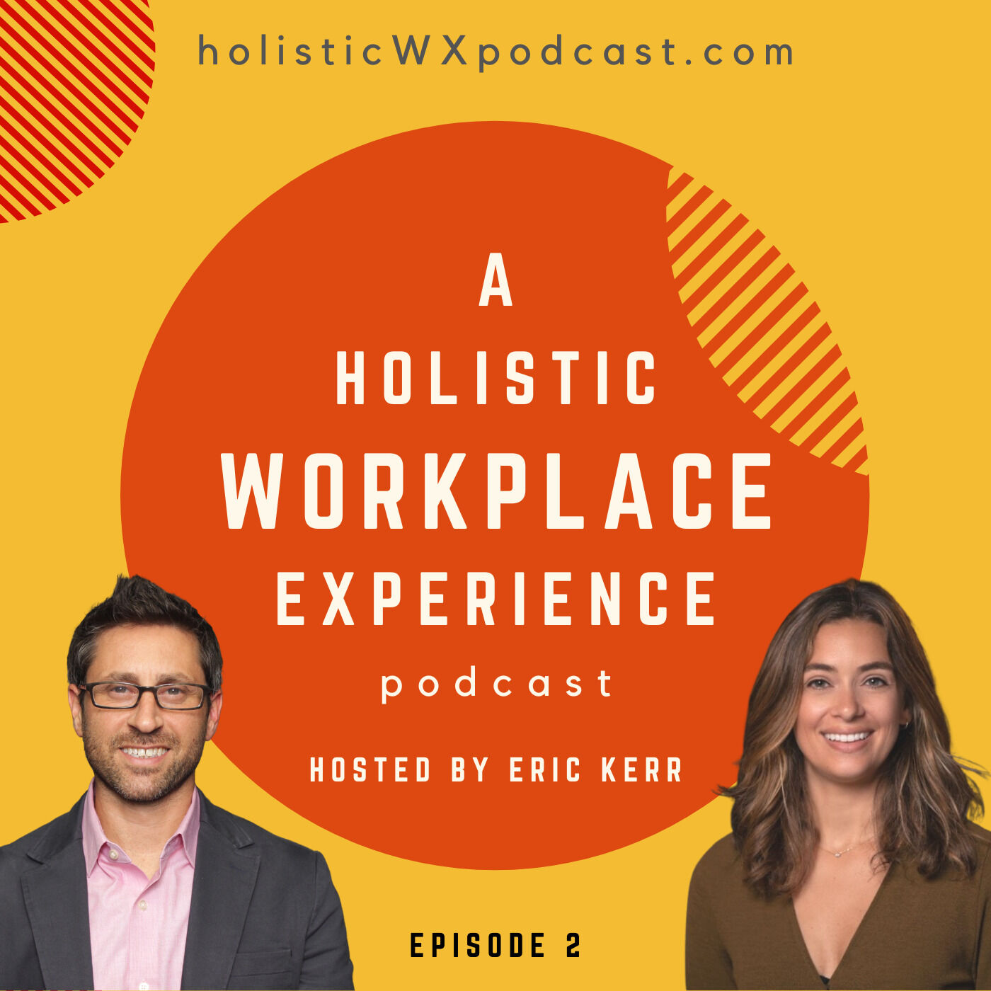 2. A Holistic Workplace (Guests: Christopher Good and Corinne Murray)