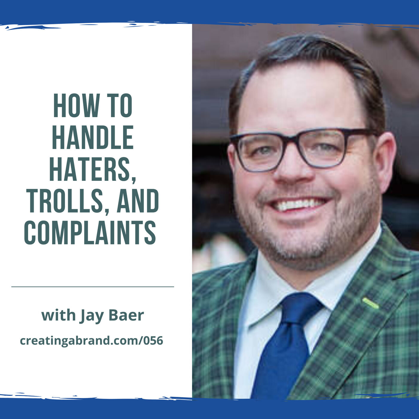 How to Handle Haters, Trolls, and Complaints with Jay Baer