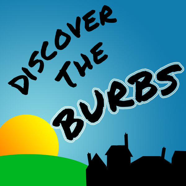Discover the Burbs Podcast Artwork Image