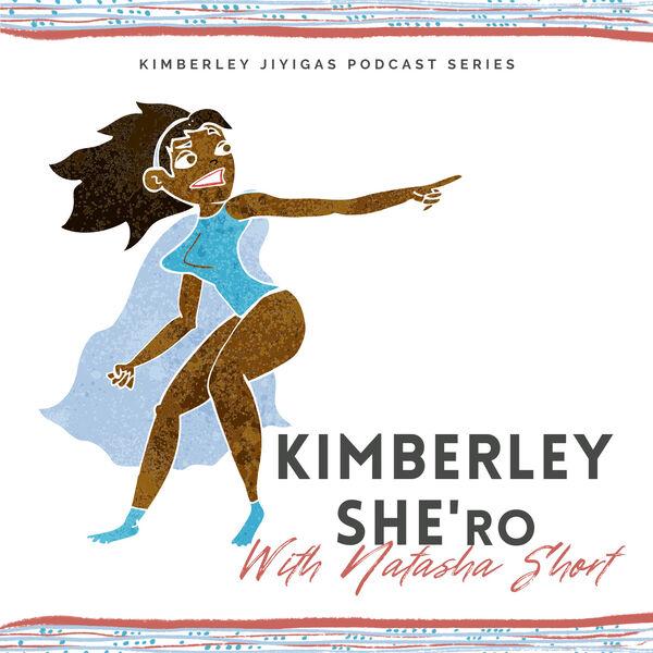 Kimberley She'ro  Podcast Artwork Image