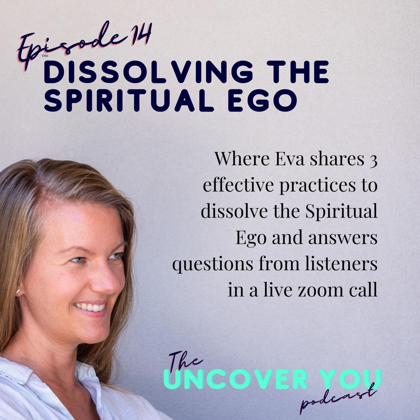 Ep 14: Dissolving the Spiritual Ego