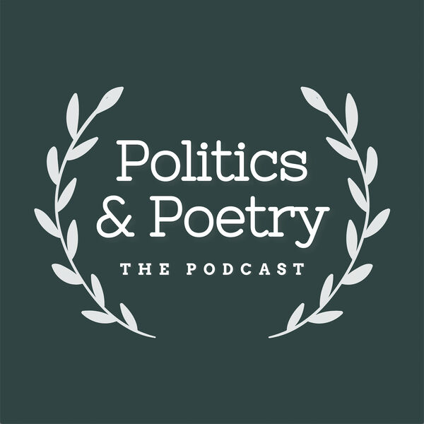 Politics and Poetry Podcast Artwork Image