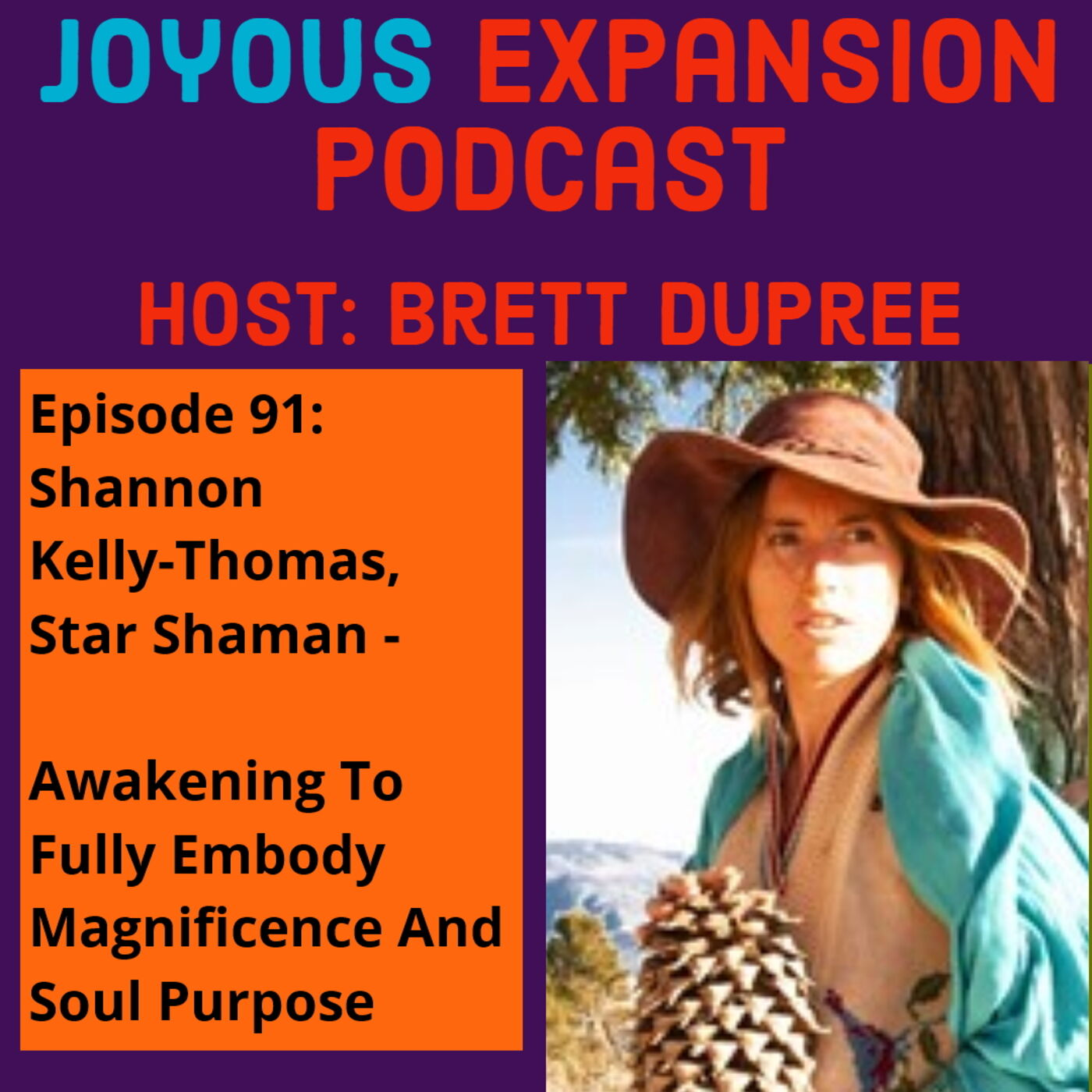 Joyous Expansion #91 - Shannon Kelly-Thomas - Awakening To Fully Embody Magnificence And Soul Purpose