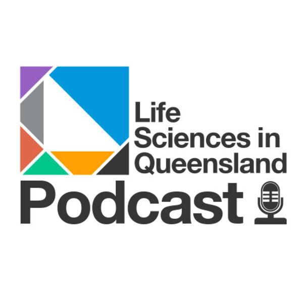 Life Sciences in Queensland Podcast Podcast Artwork Image