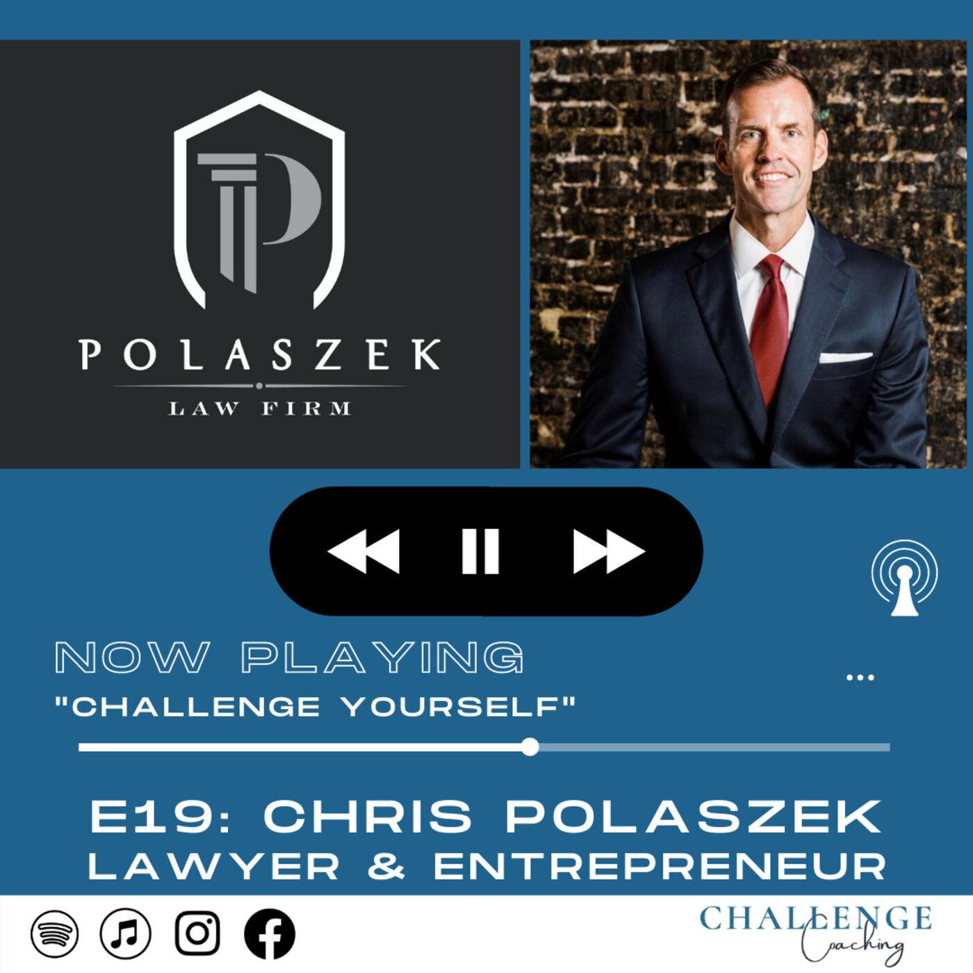 Episode 19: Chris Polaszek: Lawyer and Entrepreneur