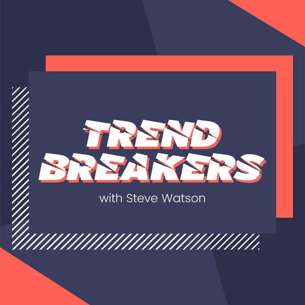 Trendbreakers Podcast Artwork Image