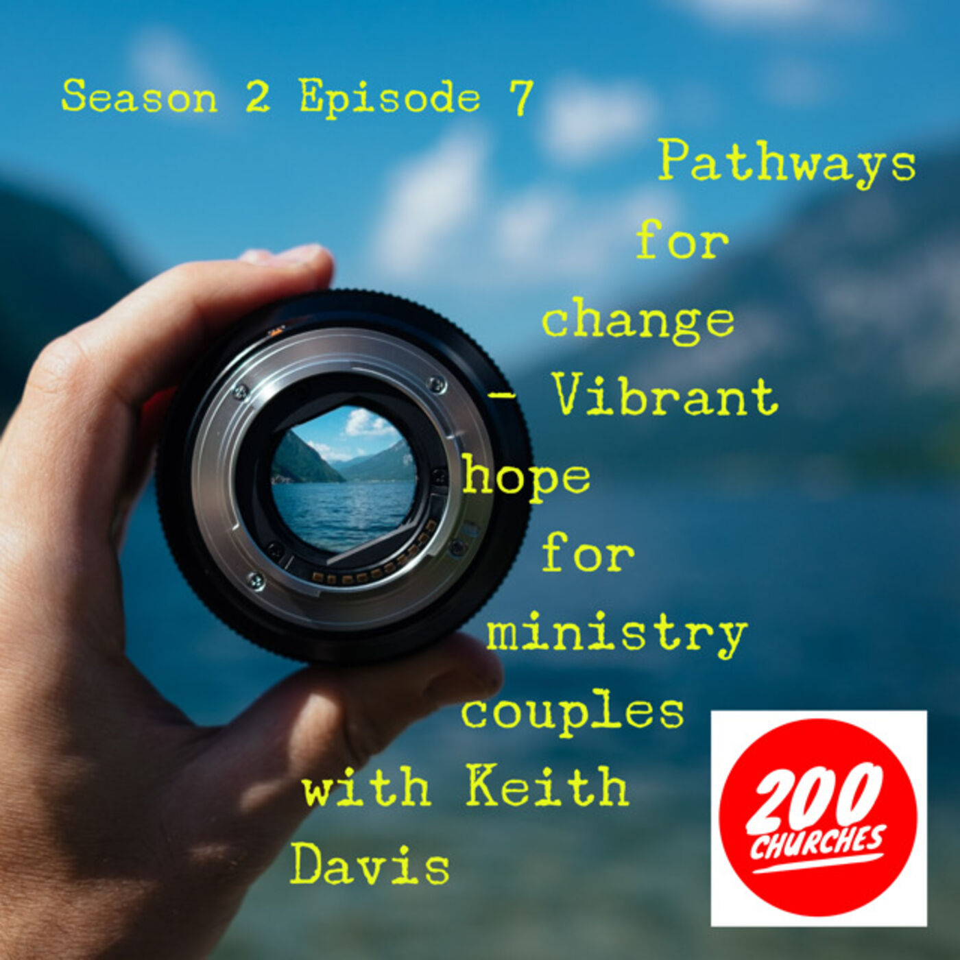 Season 2 Episode 07 - Parallel Episode - Pathways for Change that lead to Vibrant Hope with Keith Davis