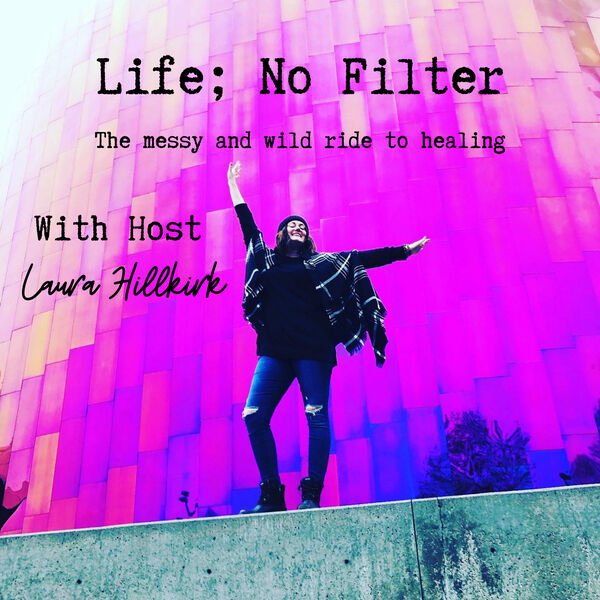 Life; No Filter Podcast Artwork Image