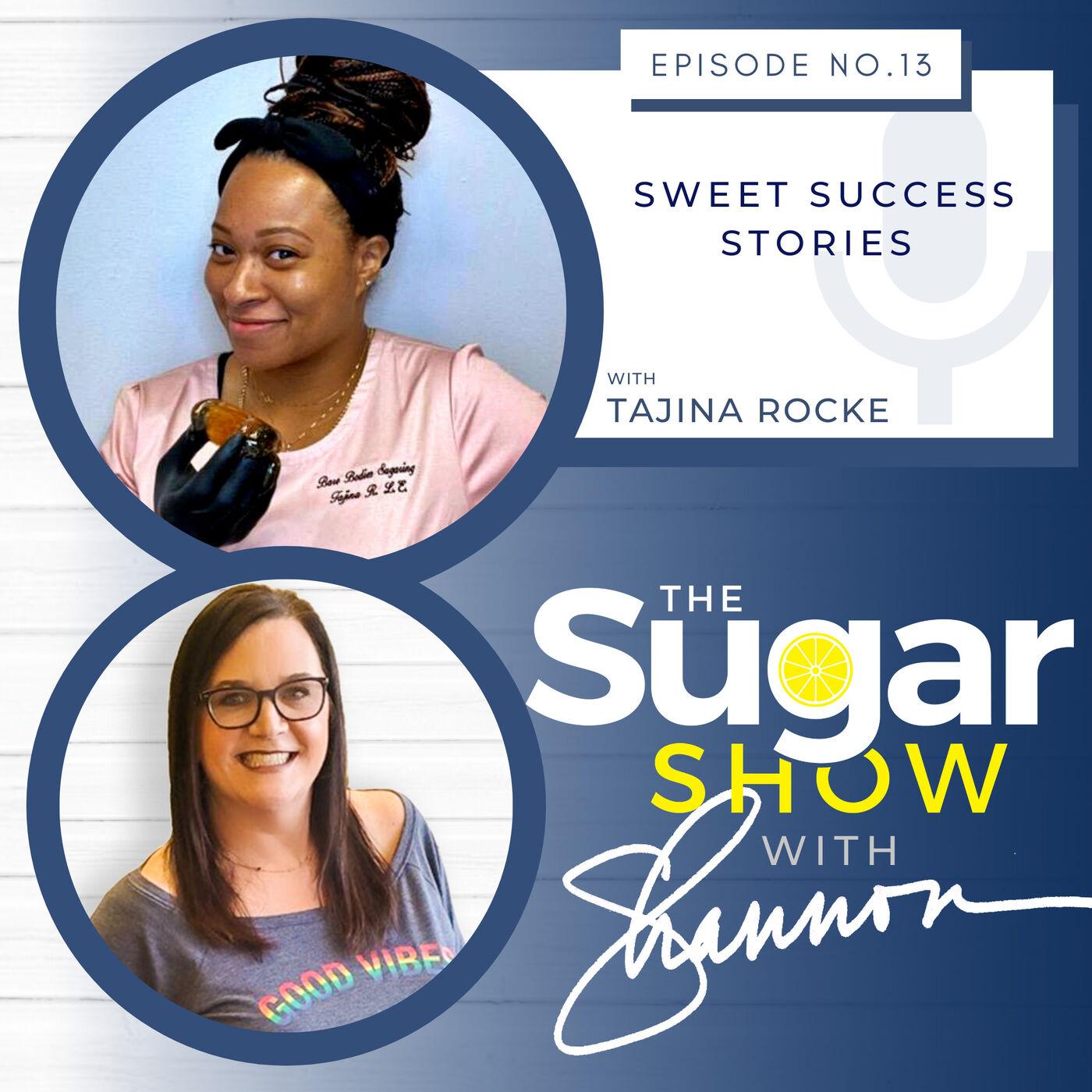 The SugarShow - Sweet Success Stories: Tajina Rocke