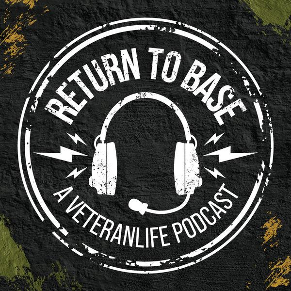 Return to Base   A VeteranLife Podcast Podcast Artwork Image