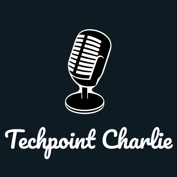 Techpoint Charlie Podcast Artwork Image