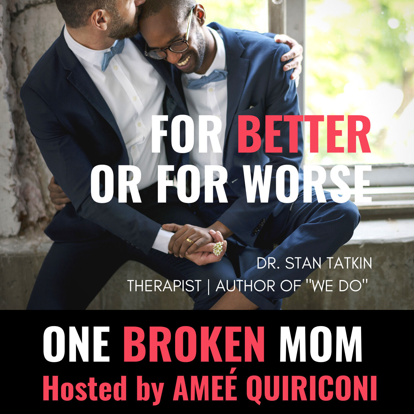 For Better or For Worse with Dr. Stan Tatkin