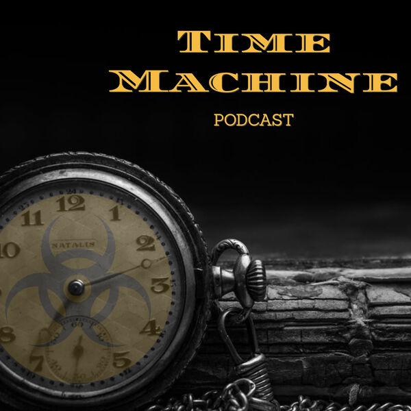Time Machine Podcast Podcast Artwork Image